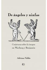 De ángeles y ninfas. Conjeturas sobre la imagen en Warburg y Benjamin