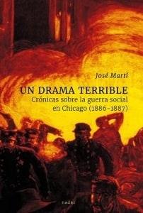 Un drama terrible. Crónicas sobre la guerra social en Chicago (1886-1887)