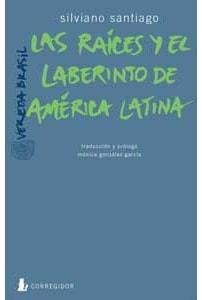 Las raíces y el laberinto de América Latina