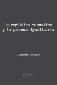 La república masculina  y la promesa igualitaria