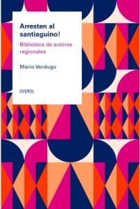 Arresten al santiaguino! Biblioteca de autores regionales