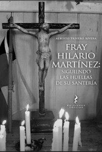 Fray Hilario Martínez:siguiendo las huellas de su santeria