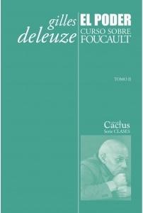 El poder. Curso sobre Foucault. Tomo II.