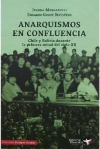 Anarquismos en confluencias.Chile y Bolivia durante la primera mitad del siglo XX
