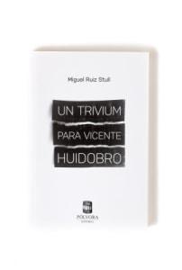 Un trívium para Vicente Huidobro