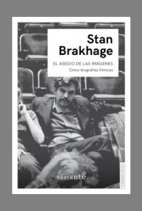 El asedio de las imágenes. Cinco biografías fílmicas