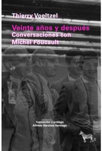 Veinte Años Y Después. Conversaciones Con Michel Foucault