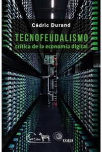 Tecnofeudalismo. Crítica de la economía digital