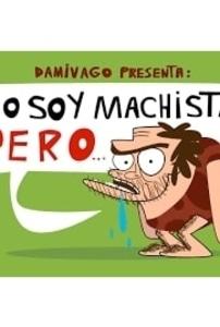 No Soy Machista Pero...