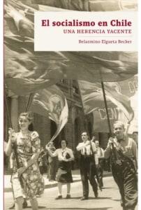 El socialismo en Chile. Una herencia yacente