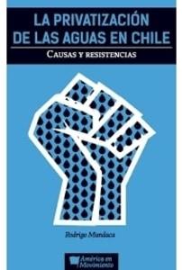 La Privatización De Las Aguas En Chile