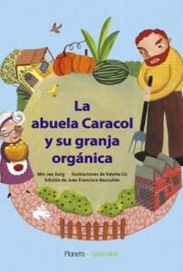 La abuela caracol y su granja orgánica