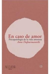 En caso de amor. Psicopatología de la vida amorosa