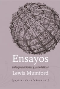 Ensayos. Interpretaciones y pronósticos (1922-1972)