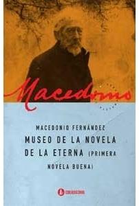 Museo de la novela de la eterna (Primera novela buena)