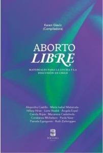 Aborto Libre. Materiales para la lucha y la discusión en Chile.