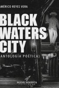 BLACK WATERS CITY (ANTOLOGÍA POÉTICA)