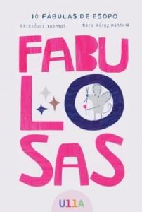 FABULOSAS - 10 Fábulas de Esopo