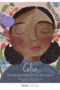 Celia, la niña que cantaba con las manos