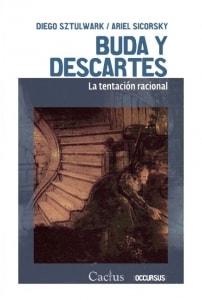 Buda y Descartes. La tentación racional