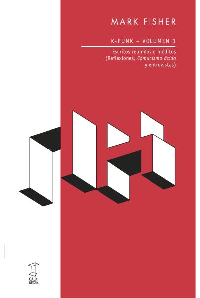 K-PUNK VOLUMEN 3 • Filosofía y pensamiento – LAKOMUNA