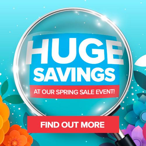 Huge Savings Spring Sale
