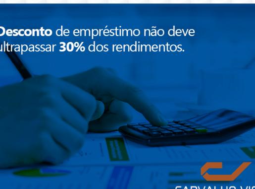 DESCONTO DE EMPRÉSTIMO NÃO DEVE ULTRAPASSAR 30%