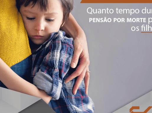 Quanto tempo dura a pensão por morte para os filhos?