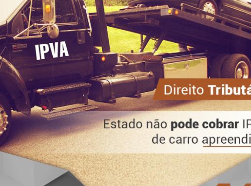 Fazenda não pode cobrar IPVA de carro apreendido