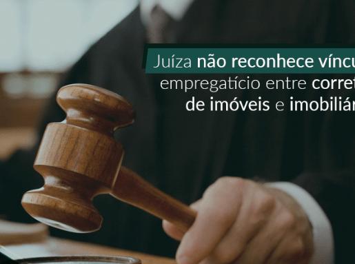 Juíza não reconhece vínculo empregatício entre um corretor