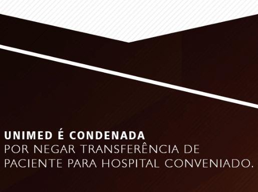 Unimed é condenada por negar transferência de paciente
