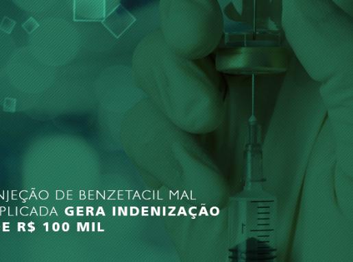 Injeção de benzetacil mal aplicada gera indenização de R$ 10