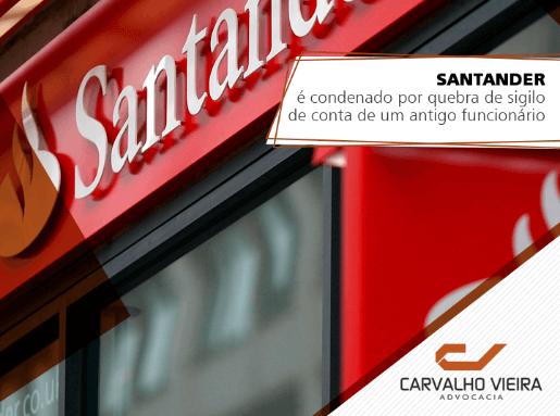 Santander é condenado por quebra de sigilo de conta