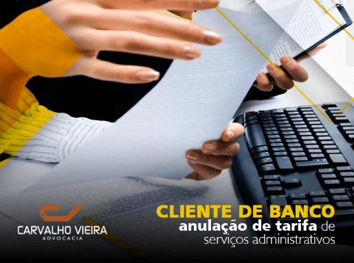 Cliente de banco consegue anulação de tarifa de serviços adm