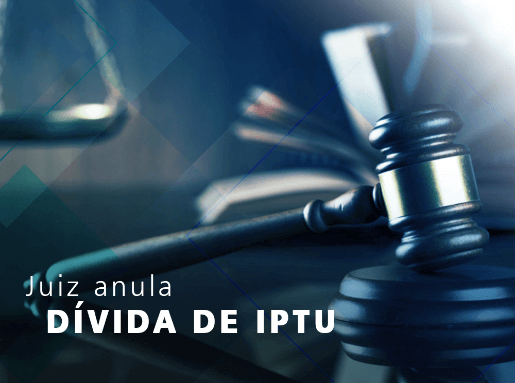 Juiz anula dívida de IPTU