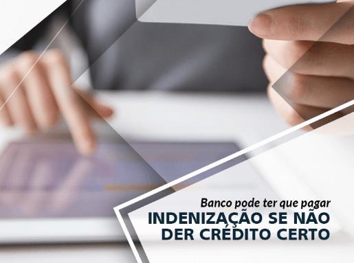 Não liberar o crédito correto pode ser motivo de indenização
