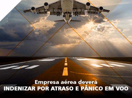 Empresa aérea deverá indenizar por atraso e pânico em voo