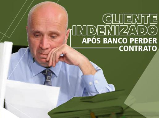 Cliente indenizado após banco perder contrato