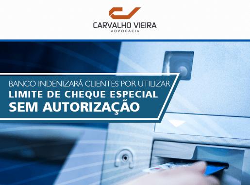 Banco indenizará por usar limite de cheque especial