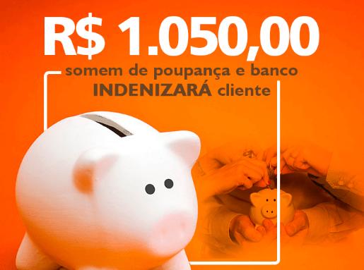1.050 somem de poupança e banco indenizará cliente