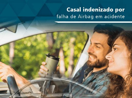 Casal indenizado por falha de Airbag em acidente