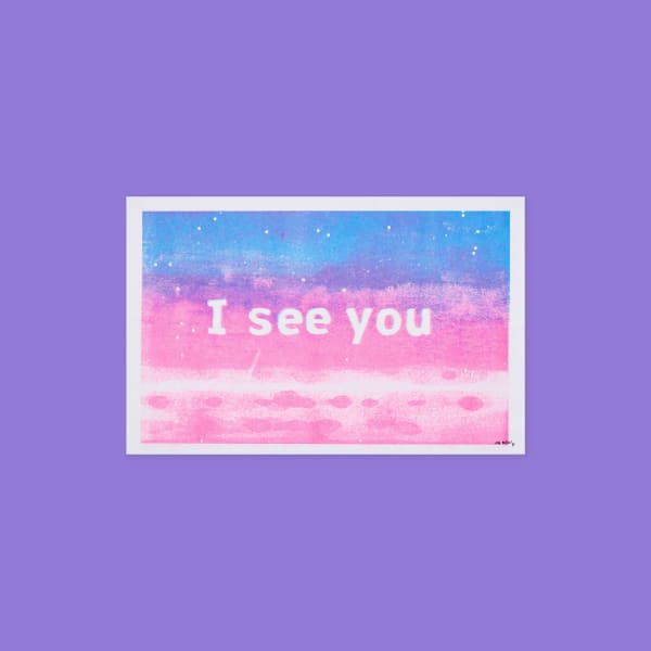 "Brush and textured color gradient from blue into pink. Text in center reads ""I see you""."