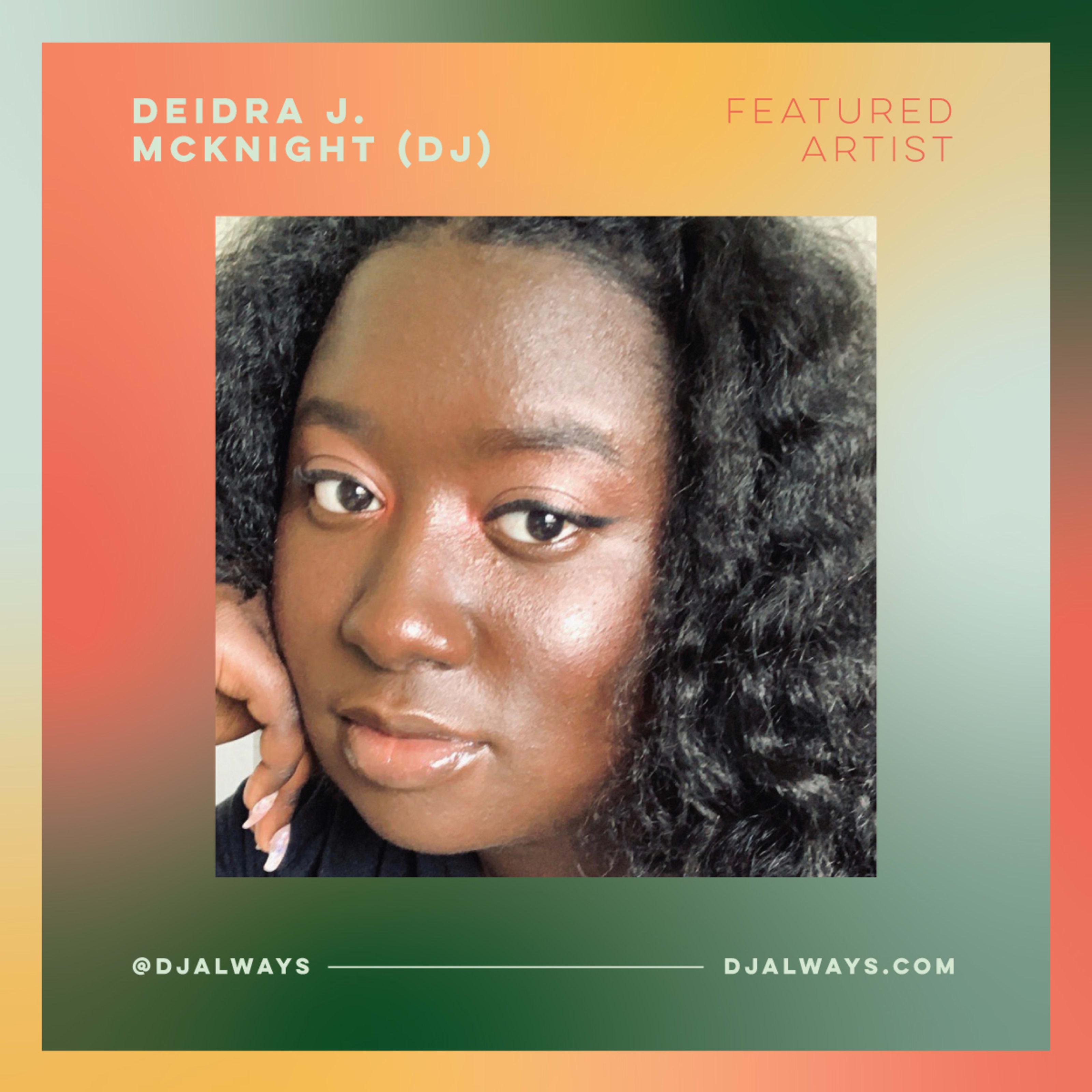 Featured Artist Deidra McKnight (DJ)
