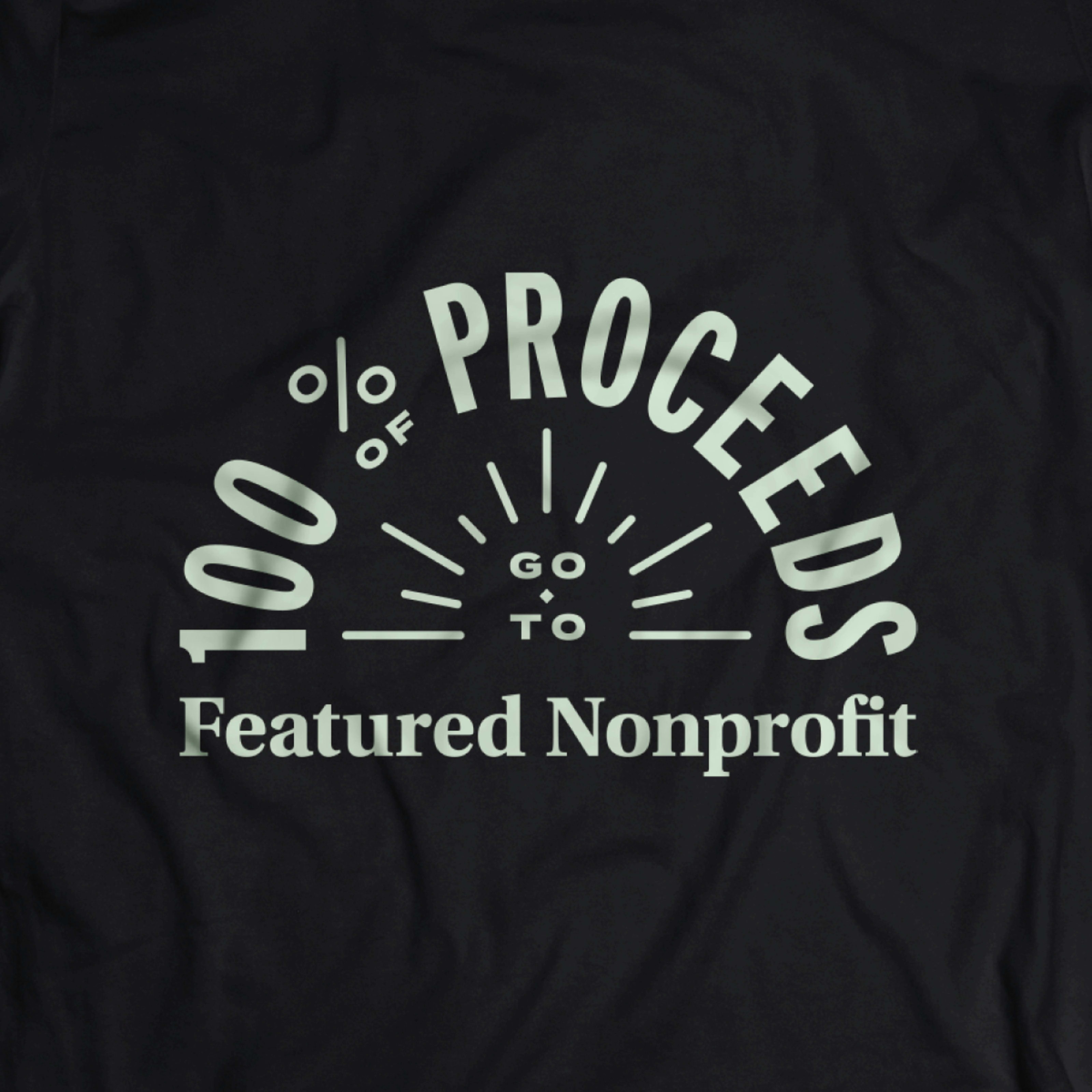 100% of Proceeds go to Featured Nonprofit