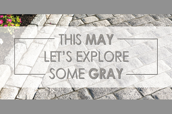 Let's Explore Gray this May
