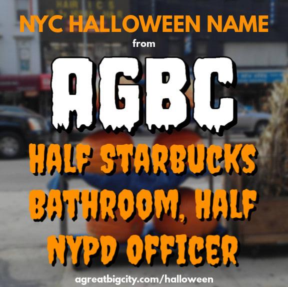 Your AGBC Halloween costume idea is Half Starbucks Bathroom, Half NYPD Officer!