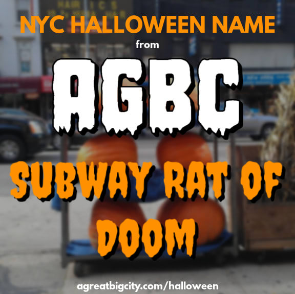 Your AGBC Halloween costume idea is Subway Rat of Doom!