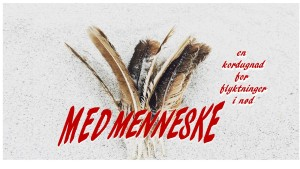 MEDMENNESKE - en kordugnad for flyktninger i nød