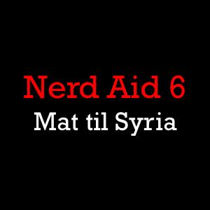 Nerd Aid 6 - Mat til Syria