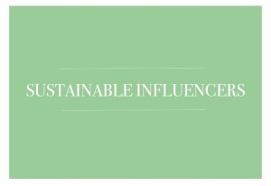 Sustainable Influencers